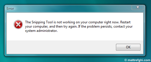 The Snipping Tool is not working on your computer right now. Restart your computer, and then try again. If the problem persists, contact your system administrator.