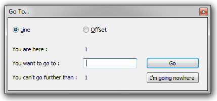 """The Notepad++ """"Go To"""" dialog features a button that says """"I'm going nowhere"""", which you use to close the dialog."""