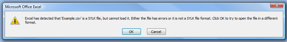 Excel has detected that 'Example.csv' is a SYLK file, but cannot load it. Either the file has errors or it is not a SYLK file format. Click OK to try and open the file in a different format.