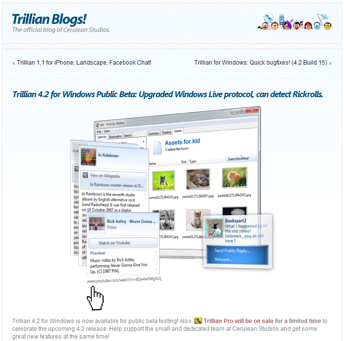 Blog post: Trillian 4.2 for Windows Public Beta: Upgraded Windows Live protocol, can detect Rickrolls.