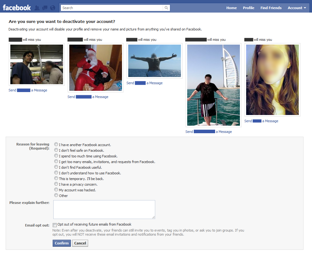 The Facebook deactivation page tells me that five friends will miss me, while providing an easy way to message them.