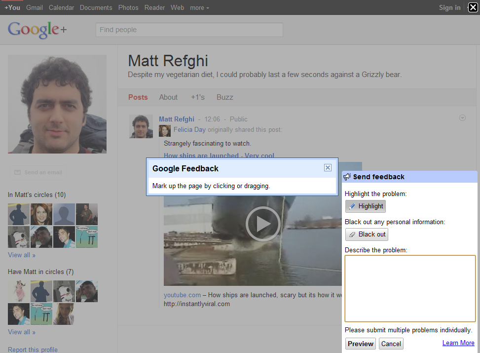In Google Plus, clicking the Feedback button provides the user with form, as well as feature that allows highlighting or blacking out content.