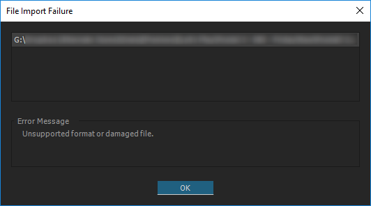 "A window titled ""File Import Failure"". It shows the path of the file (which I've blurred), and the Error Message underneath, which reads ""unsupported format or damaged file""."